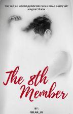 The 8th member[Complete] by selan_lu