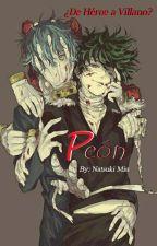 Peón© [BNHA/BL] by Natsuki-Miu