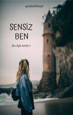 SESSİZ ÇIĞLIK (Acı Aşk Serisi 2)  by sessizkadinn