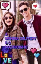 a Menina Delivery e o Mauricinho♥ by LubaTvGames