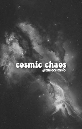 COSMIC CHAOS!   by seamechanic