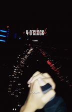 ➳ 4 o'clock ━「v.m」 by ygxtae