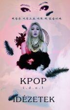Kpop Idolok Idézetei by noname__52
