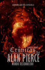 Crônicas de Alan Pierce - Mundo Desconhecido by Isabel_K_Sparks