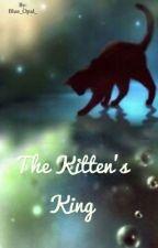 The Kitten's King  by Blue_Opal_