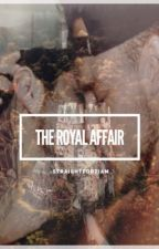 The Royal Affair || ziam au by -straightforziam