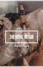 The Royal Affair || ziam au✔️ by -straightforziam