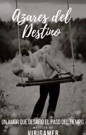 Azares Del Destino by ViridianaVilchiz