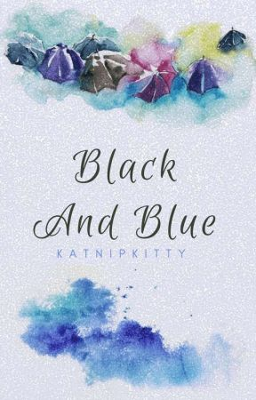 Black and Blue by Katnipkitty