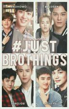 #JustBroThings || EXO by Byun-Bacoon