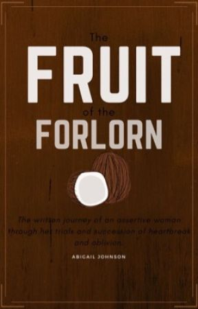 The Fruit of the Forlorn by Joocund