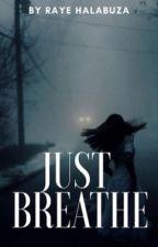 Just Breathe by rayehalabuza