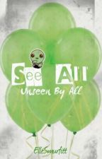 See All, Unseen By All by ElleSmurfitt