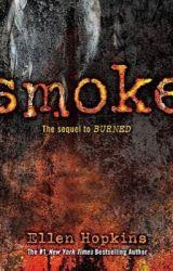 Smoke by Ellen Hopkins by e_hopkins