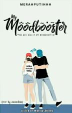 My Moodbooster [On Hold] by MerahPutihhh
