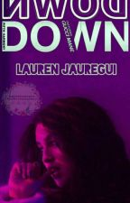 Down - Lauren/You  [PT/BR ] #Wattys2017 by HeartsToCamila
