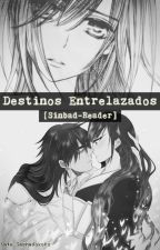 Destinos Entrelazados  [Sinbad-Reader] (PAUSADA) by Kate_Gashadokuro