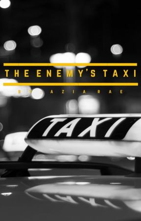 The Enemy's Taxi  by azialouwho
