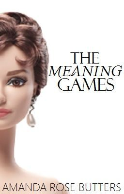 The Meaning Games {book one/complete}