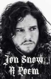Jon Snow (A Game of Thrones Poem) by ProfessionalFan