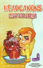 Headcanons; Happy Tree Friends. by httpskatte