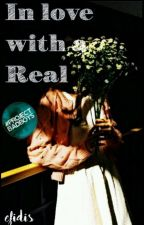 In Love with a Real by efibis