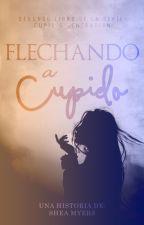 Flechando A Cupido [CG #2] by shehmy