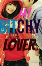 MY BITCHY LOVER by SimplicityGuy