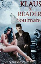 Klaus X reader  soulmate by NatashaPalma