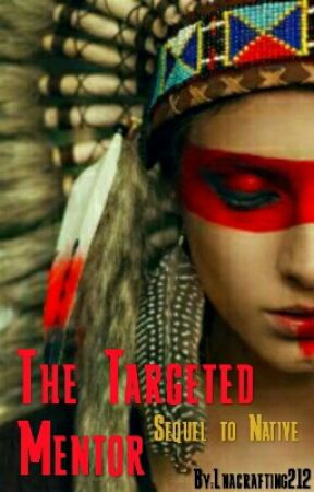 The Targeted Mentor | Second book of the Native trilogy  by Lnacrafting212