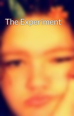 The Experiment by brendonuriesbabe412