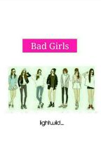 Bad Girls by lightwild_