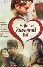 Mujhe Teri Zaroorat Hai by NiharKhan
