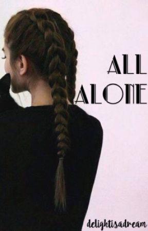All Alone by delightisadream