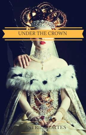 Under The Crown by AstridCtz