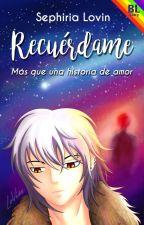 Recuérdame: más que una historia de amor [BL] by Sephiria_Lovin