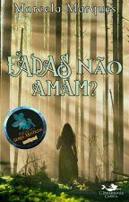 Fadas não amam? by MarcelaMarques5