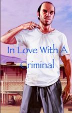 In Love With A Criminal (gta 5 Trevor x Reader) by lilwriter2000