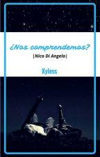 ¿Nos comprendemos? (Nico Di Angelo) Editando ✏ by UnaAniMasxD