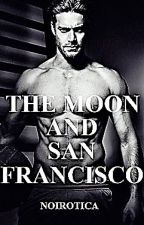 THE MOON AND SAN FRANCISCO by Noirotica