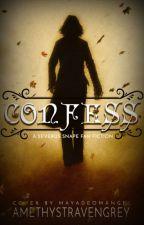 Confess (A Severus Snape Fanfiction - SSxOC) by AmethystRavengrey
