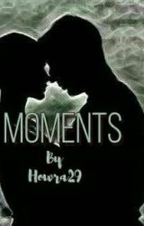 Moments ✔ by Howra29