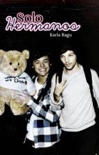 Solo Hermanos [ Larry Stylinson ] by karlaragu