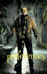 slasher preference by slasher_fangirl