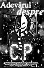 Adevărul despre CP by Ayato-Gangsta-Bitch
