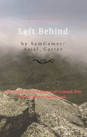 Left Behind by Arial_Gaster