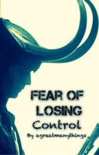Fear of Losing Control (Book #1 in the Infinity Chronicles) by agreatmanythings