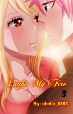 Light My Fire [Nalu] {The FT Love Chronicles; Book 3} by chello_8893