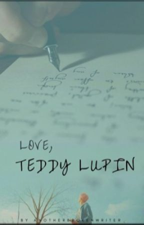 Love, Teddy Lupin by anotherbrokenwriter