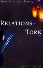 Relations Torn (Short Minecraft Story) by stormcause